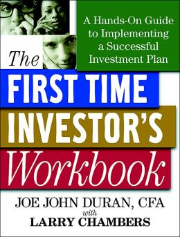 First Time Investor's Workbook: A Hands-on Guide to Implementing a Successful Investment Plan