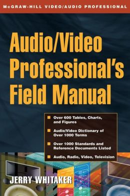 Audio And Radio Engineer's Field Manual