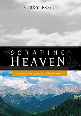 Scraping Heaven : A Family's Journey along the Continental Divide