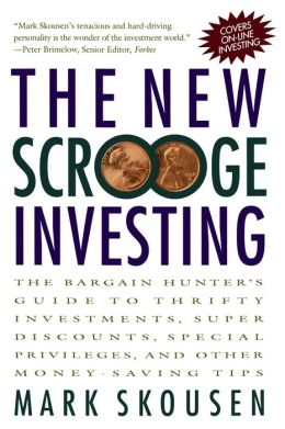The New Scrooge Investing: The Bargain Hunter's Guide to Thrifty Investments,Super Discounts,Special Privileges,and Other Money-Saving Tips