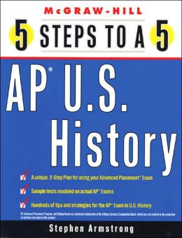 5 Steps to a 5 on the Advanced Placement Examinations: U.S. History