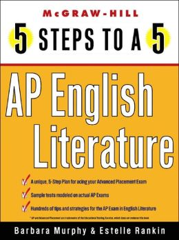 5 Steps to a 5 on the Advanced Placement Examinations: English Literature