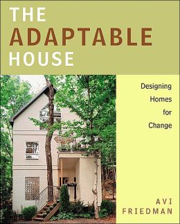The Adaptable House : Designing Homes for Change