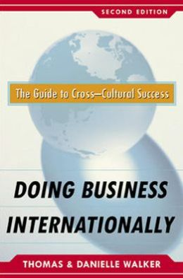 Doing Business Internationally, Second Edition: The Guide to Cross-Cultural Success