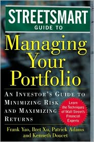 Streetsmart Guide to Managing Your Portfolio: An Investor's Guide to Minimizing Risk and Maximizing Returns