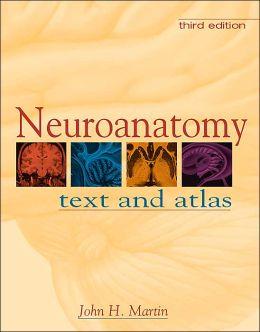Neuroanatomy: Text and Atlas