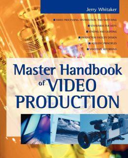 Master Handbook Of Video Production