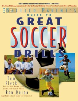 The Baffled Parents Guide to Great Soccer Drills (Baffled Parent's Guides Series)