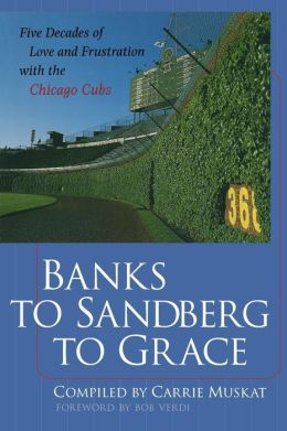 Banks to Sandberg to Grace: Five Decades of Love and Frustration with the Chicago Cubs