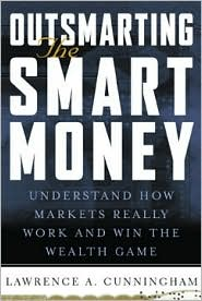 Outsmarting the Smart Money : Understand how Markets Really Work and Win the Wealth Game