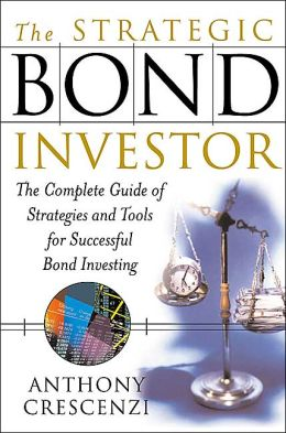 The Strategic Bond Investor : Strategies and Tools to Unlock the Power of the Bond Market