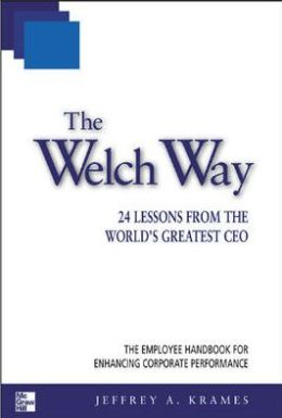 Welch Way: 24 Lessons from the World's Greatest CEO