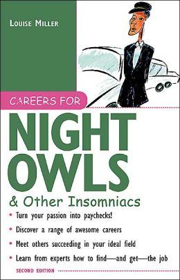 Careers for Night Owls and Other Insomniacs, 2nd Ed.