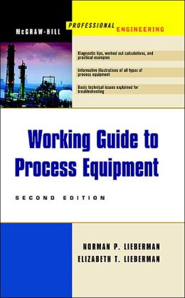 A Working Guide to Process Equipment, 2nd Edition