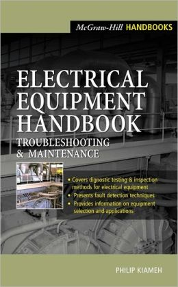 Electrical Equipment Handbook: Troubleshooting and Maintenance