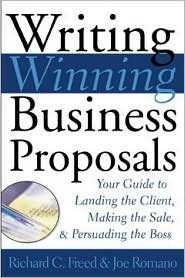 Writing Winning Business Proposals: Your Guide to Landing the Client, Making the Sale, and Persuading the Boss