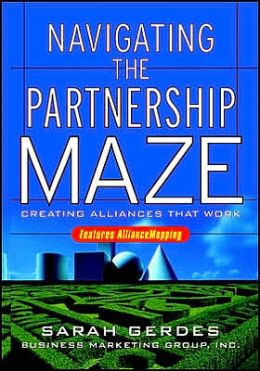 Navigating the Partnership Maze: Creating Alliances That Work