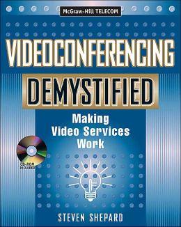 Videoconferencing Demystified