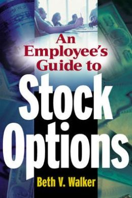 Employee's Guide To Stock Options