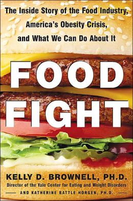 Food Fight: The Inside Story of America's Obesity Crisis - and What We Can Do about It