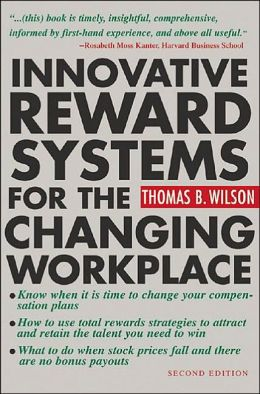 Innovative Reward Systems for the Changing WorkPlace 2/E