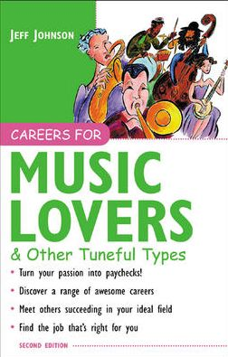 Careers for Music Lovers and Other Tuneful Types