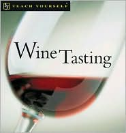 Teach Yourself Wine Tasting