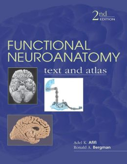Functional Neuroanatomy, 2nd Edition: Text and Atlas