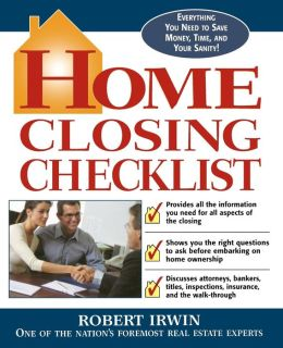 Home Closing Checklist: Everything You Need to Know to Save Money, Time, and Your Sanity