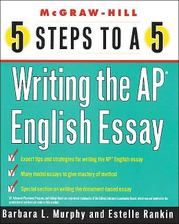 5 Steps to a 5: Writing the Advanced Placement English Essay