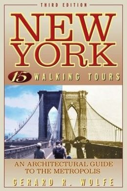New York: 15 Walking Tours Explore: An Architectural Guide to the Metropolis