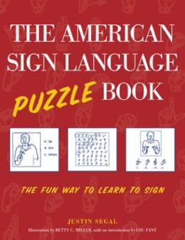 American Sign Language Puzzle Book: The Fun Way to Learn to Sign