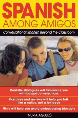 Spanish Among Amigos: Conversational Spanish Beyond the Classroom