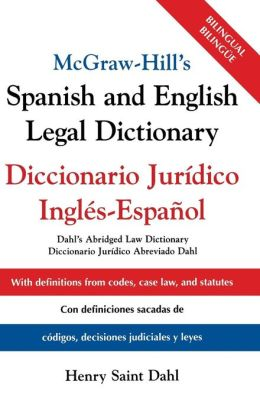 McGraw-Hill's Spanish and English Legal Dictionary Diccionario Juridico Ingles-Espanol