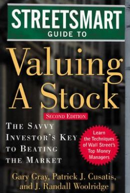 The Streetsmart Guide to Valuing a Stock: The Savvy Investor's Key to Beating the Market (StreetSmart Series)