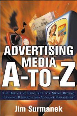 Advertising Media A-to-Z Jim Surmanek