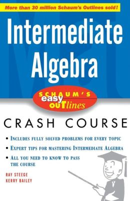 Intermediate Algebra (Schaum's Easy Outlines Series)