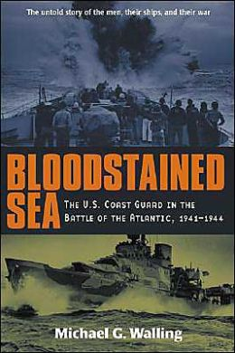 Bloodstained Sea : The U.S. Coast Guard in the Battle of the Atlantic, 1941-1944