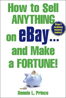 How to Sell Anything on Ebay...and Make a Fortune!