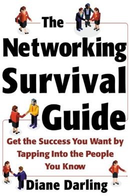 The Networking Survival Guide: Get the Success You Want By Tapping Into the People You Know: Get the Success You Want By Tapping Into the People You Know