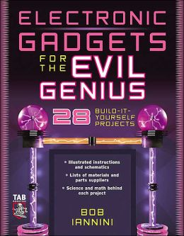 Electronic Gadgets for the Evil Genius