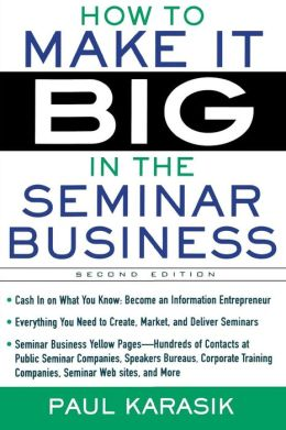 How to Make It Big in the Seminar Business