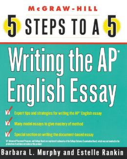 5 Steps to a 5 Writing the AP English Essay