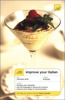Teach Yourself: Improve Your Italian