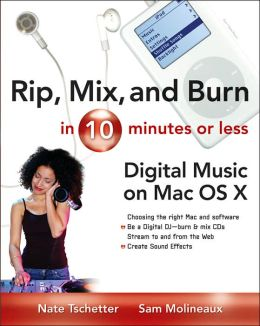 Rip, Mix and Burn in 10 Minutes or Less : Digital Music on Mac OS X