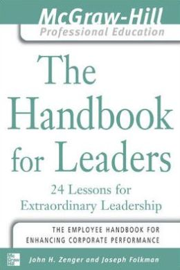 Handbook for Leaders: 24 Leasons for Extraordinary Leadership