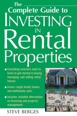 The Complete Guide to Investing in Rental Properties