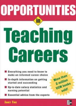 Opportunities in Teaching Careers (Opportunities in ... Series)