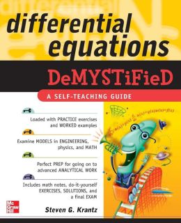 Differential Equations Demystified: A Self-Teachng Guide