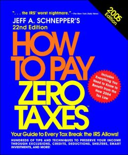 How to Pay Zero Taxes 2005